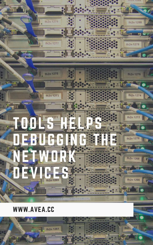 Tools helps debugging the network devices