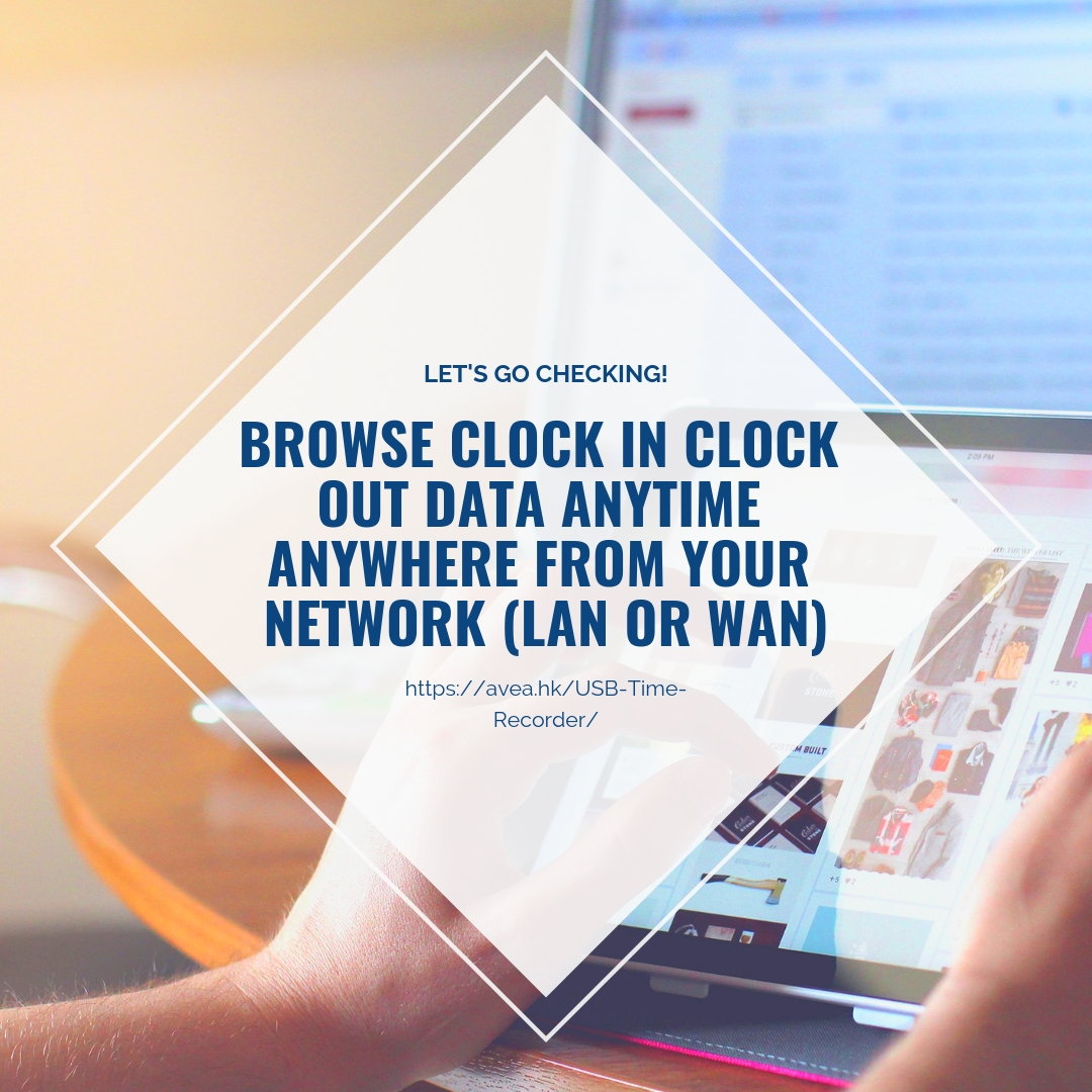 BROWSE CLOCK IN CLOCK OUT DATA ANYTIME ANYWHERE FROM YOUR NETWORK