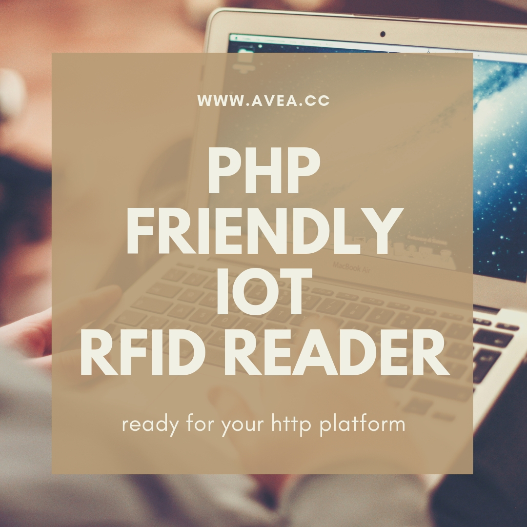 php friendly iot rfid reader - AVEA - designs and creates